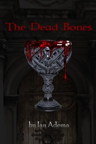 9781535059442: The Dead Bones (Volume 1)