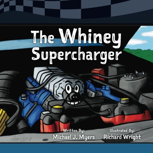 9781535059473: The Whiney Supercharger (Motorhead Garage Children's Nook Series) (Volume 3)
