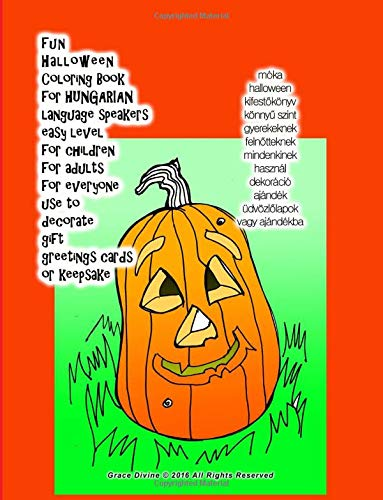 9781535060516: fun Halloween Coloring Book for HUNGARIAN language speakers easy level for children for adults for everyone use to decorate gift greetings cards or keepsake (Hungarian Edition)