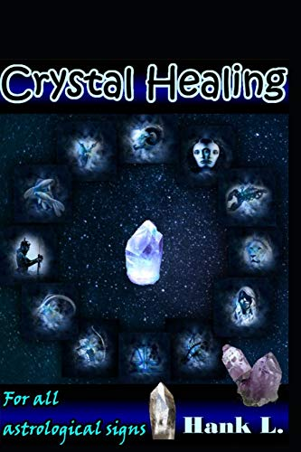 9781535062060: Crystal Healing: For All Astrological Signs (Natural Remedies) (Volume 2)