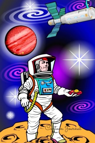 9781535062350: Cartoon Journal: Astronaut Notebook To Write In For Men, Women, Girls, Boys, Blank, Unlined, Unruled, Empty Journal 6inx9in 200 Pages (Blank Books)