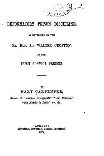 Reformatory Prison Discipline, as Developed by the: Carpenter, Mary