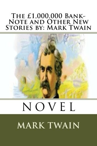 9781535064552: The £1,000,000 Bank-Note and Other New Stories by: Mark Twain