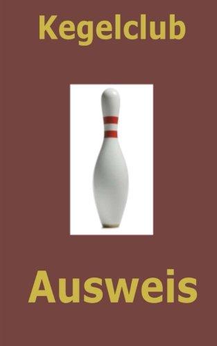 9781535064569: Kegelclub Ausweis: geeignet für Kegelclubs aller Art