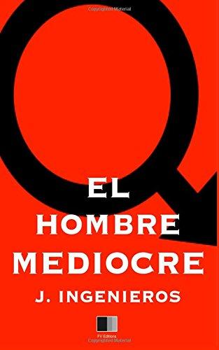 9781535067256: El Hombre Mediocre (Spanish Edition)