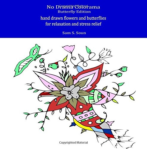 9781535067997: No Drama Colorama (Butterfly Edition): hand drawn flowers and butterflies for relaxation and stress relief