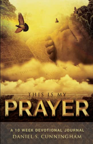 9781535070379: This is my prayer: A 10 week Devotional Journal
