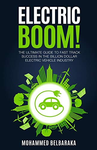 9781535072793: Electric BOOM!: The Ultimate Guide to Fast Track Success in the Billion Dollar Electric Vehicle Industry
