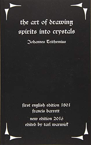 The Art of Drawing Spirits Into Crystals: Trithemius, Johannes