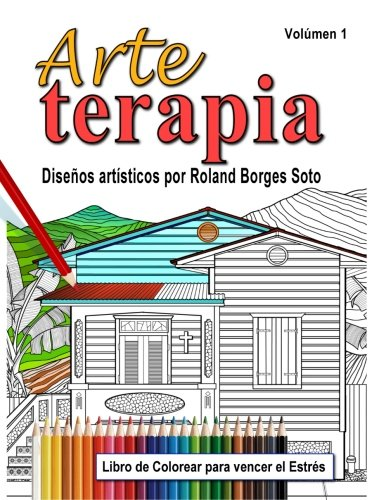 9781535075886: Arte Terapia / Volumen 1: Libro de colorear para vencer el estres (Volume 1) (Spanish Edition)