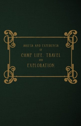 Shifts and Expedients of Camp Life, Travel: Lord, W. B.
