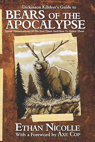 9781535080491: Dickinson Killdeer's Guide to Bears of the Apocalypse: Ursine abominations of the end times and how to defeat them