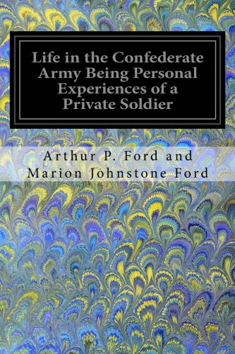 9781535086806: Life in the Confederate Army Being Personal Experiences of a Private Soldier: In the Confederate Army And Some Experiences and Sketches of Southern Life