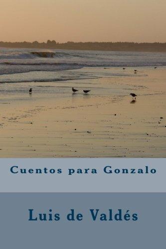 9781535087599: Cuentos para Gonzalo (Spanish Edition)