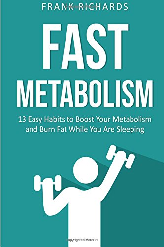 Fast Metabolism: 13 Easy Habits to Boost: Frank Richards