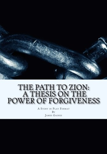 9781535089487: The Path to Zion: A Thesis on the Power of Forgiveness