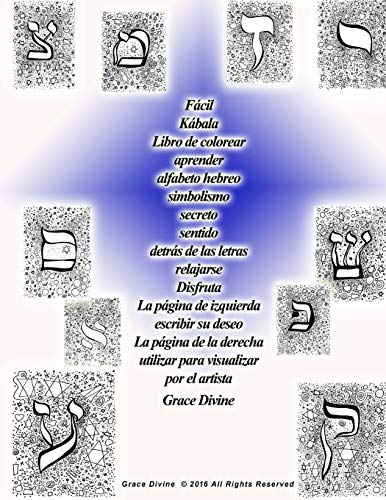 9781535093255: Fácil Kábala Libro de colorear aprender alfabeto hebreo simbolismo secreto sentido detrás de las letras relajarse Disfruta La página de izquierda para visualizar por el artista Grace Divine