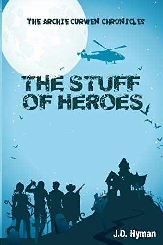 9781535094153: The Stuff of Heroes (The Archie Curwen Chronicles) (Volume 2)