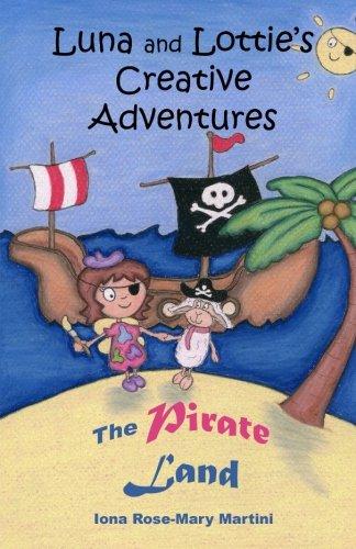 9781535097055: Luna and Lottie's Creative Adventures: The Pirate Land (Volume 1)