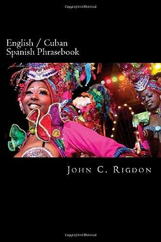 English / Cuban Spanish Phrasebook: Rigdon, John C.