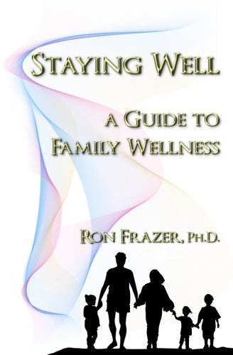 9781535102414: Staying Well: a guide to family wellness