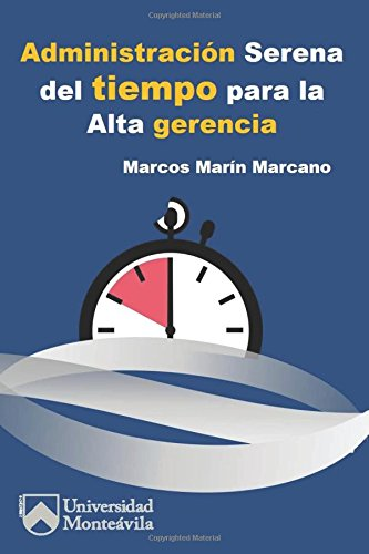 9781535104272: Administración Serena del Tiempo para la Alta Gerencia (Spanish Edition)