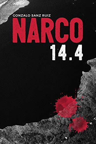 9781535104814: Narco 14.4 (Spanish Edition)