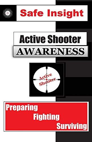 9781535106504: Active Shooter Awareness: Preparing - Fighting - Surviving
