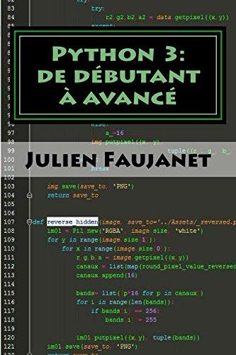 9781535112932: Python 3: de débutant à avancé: 3 livres en 1: Bien commencer avec Python 3 / Python 3 niveau intermédiaire / Python 3 niveau avancé