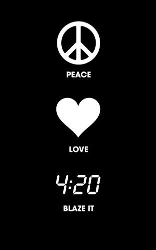 9781535113212: Peace Love Blaze It - 120 Page, 5x8, Lined Writing Journal