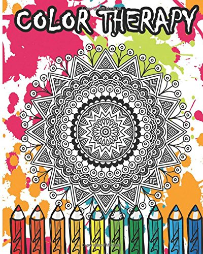 9781535116176: Color Therapy: An Anti-Stress Coloring Book +100 Pages (Beautiful Flowers, Mandalas, Animals and Skull Designs)