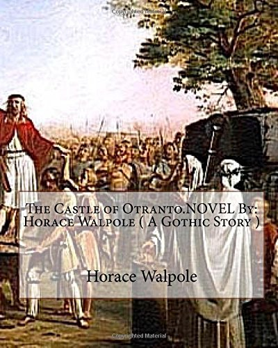 9781535116329: The Castle of Otranto.NOVEL By: Horace Walpole ( A Gothic Story )