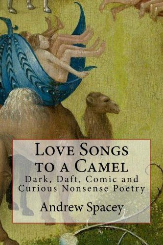 9781535117432: Love Songs to a Camel: Dark, Daft, Comic and Curious Nonsense Poetry