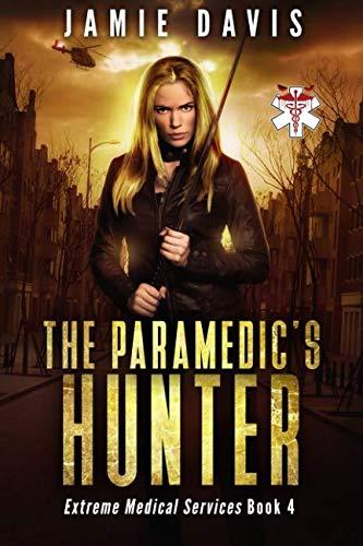 The Paramedic's Hunter (Extreme Medical Services) (Volume: Davis, Jamie