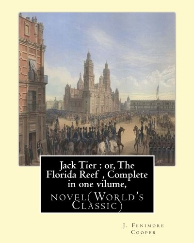 Jack Tier: Or, the Florida Reef, by: Cooper, J. Fenimore