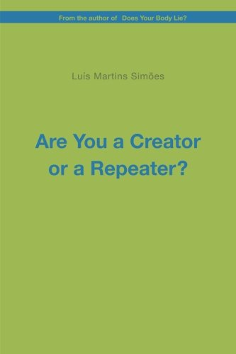 Are You a Creator or a Repeater?: Luis Martins Simoes