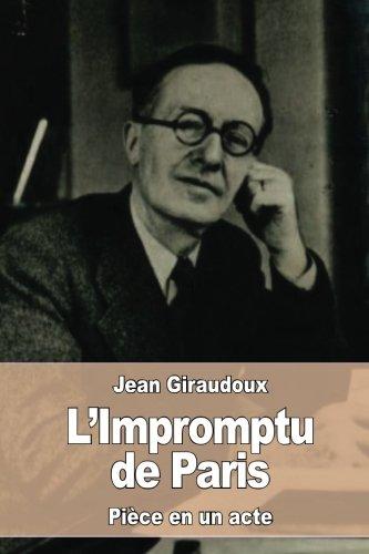 L Impromptu de Paris (Paperback): Jean Giraudoux