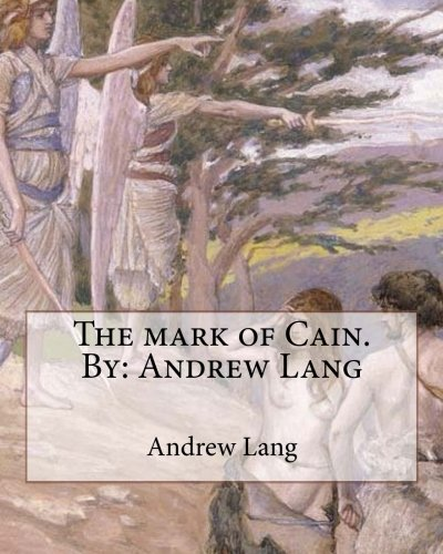 9781535120821: The mark of Cain.By: Andrew Lang