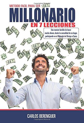 9781535120890: Millonario en 7 lecciones (a Color): (In Color) Una manera amena de introducirte en el mundo del FOREX, mercado donde se mueven mas de 3 trillones de dolares al dia. (Spanish Edition)