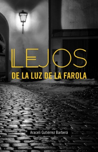9781535121897: Lejos de la luz de la farola: Un secreto familiar desvelará acontecimientos en la sombra de la Historia del siglo XX en Europa. (Spanish Edition)