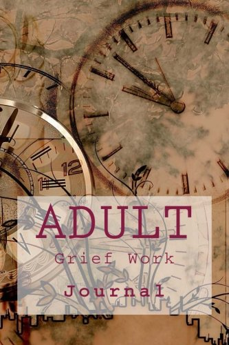 Adult Grief Work Journal: With Grief and Berevement Journaling Tools: JC Grace