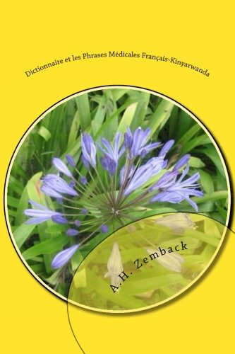 Dictionnaire Et Les Phrases Medicales Francais-Kinyarwanda: Zemback, A. H.