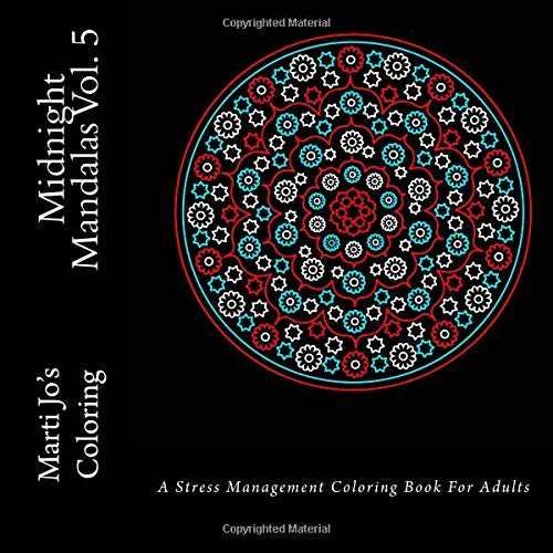 9781535125055: Midnight Mandalas Vol. 5: A Stress Management Coloring Book For Adults