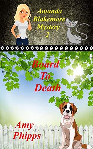 9781535127417: Board To Death: Amanda Blakemore Cozy Mystery Book 2 (Volume 2)