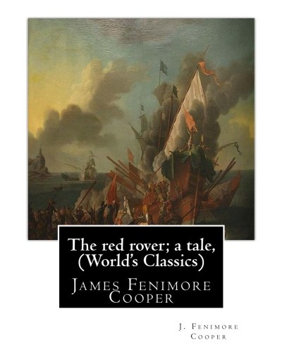 The Red Rover; A Tale, by J.: Cooper, J. Fenimore