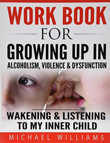 Workbook for Growing Up in Alcoholism, Violence: Michael Williams