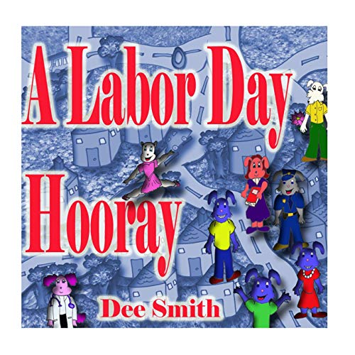 9781535131391: A Labor Day Hooray: A Rhyming Labor Day Picture Book for Children which encourages kids to celebrate and enjoy Labor Day