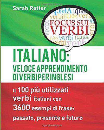 Italiano: Veloce Apprendimento Di Verbi Per Inglesi: Sarah Retter