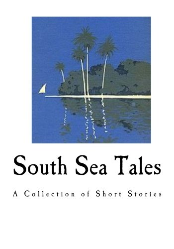 9781535132589: South Sea Tales: A Collection of Short Stories (Jack London)