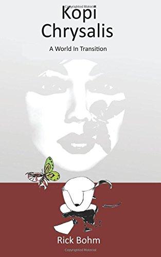 Kopi Chrysalis: A World in Transition: Bohm, Rick